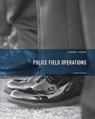 Police Field Operations By Adams, Thomas F.