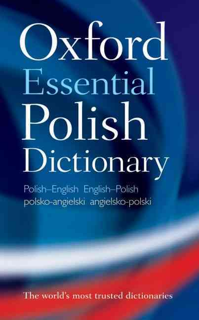 Oxford Essential Polish Dictionary By Oxford Dictionaries (COR)